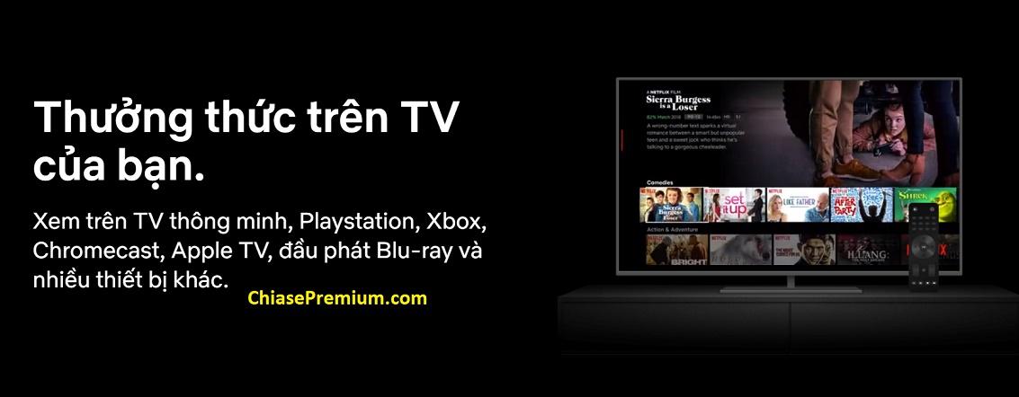 Bạn có thể sử dụng tài khoản Netflix Premium trên nhiều thiết bị.