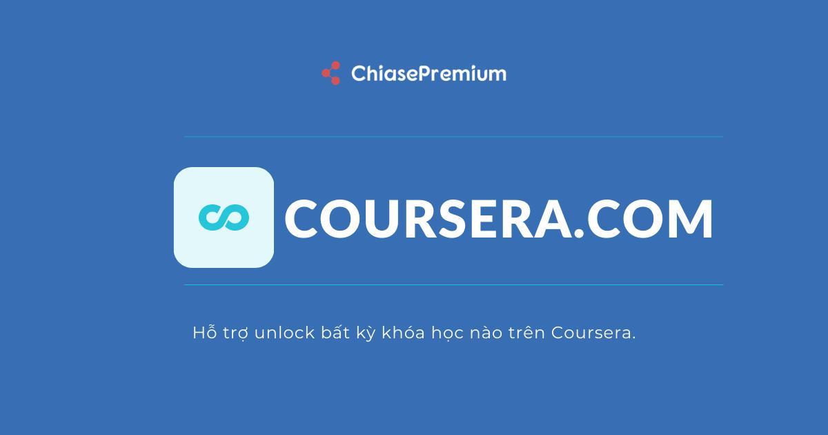 Hỗ trợ unlock khóa học trên Coursera với mức phí rẻ.